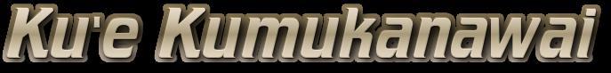 Kū'ē Kumukānāwai